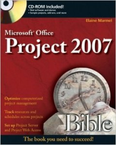 MS Project 2007 Bible